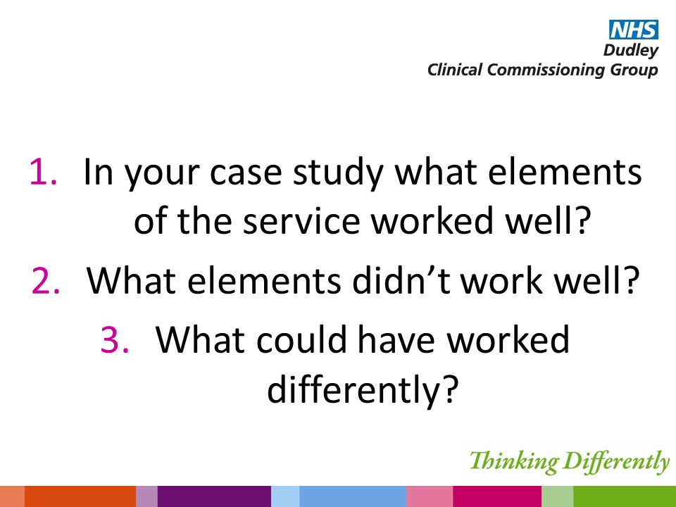1.In your case study what elements of the service worked well.