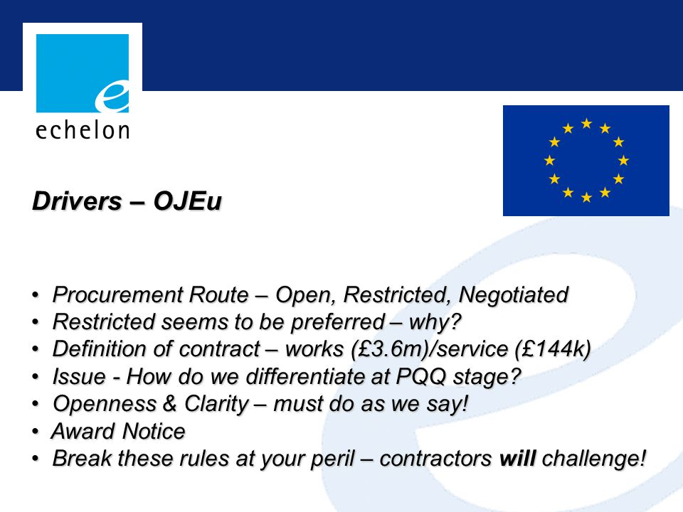 Drivers – OJEu Procurement Route – Open, Restricted, Negotiated Procurement Route – Open, Restricted, Negotiated Restricted seems to be preferred – why.