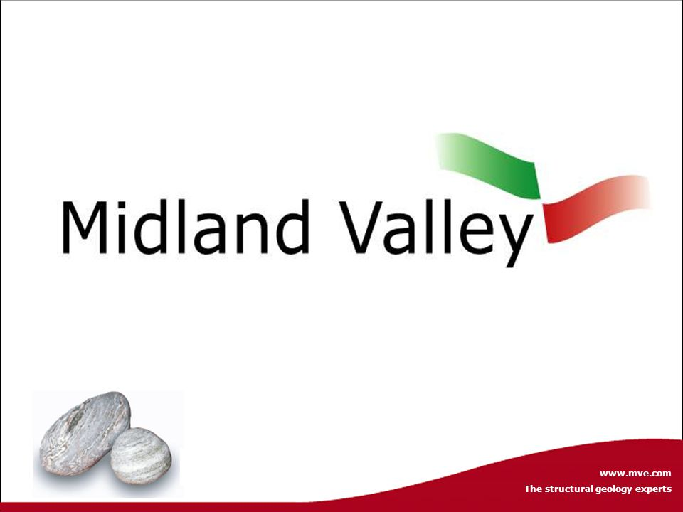 www.mve.com The structural geology experts Midland Valley