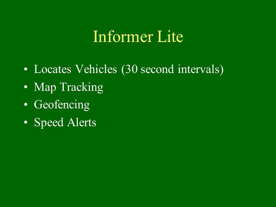Informer Lite Locates Vehicles (30 second intervals) Map Tracking Geofencing Speed Alerts