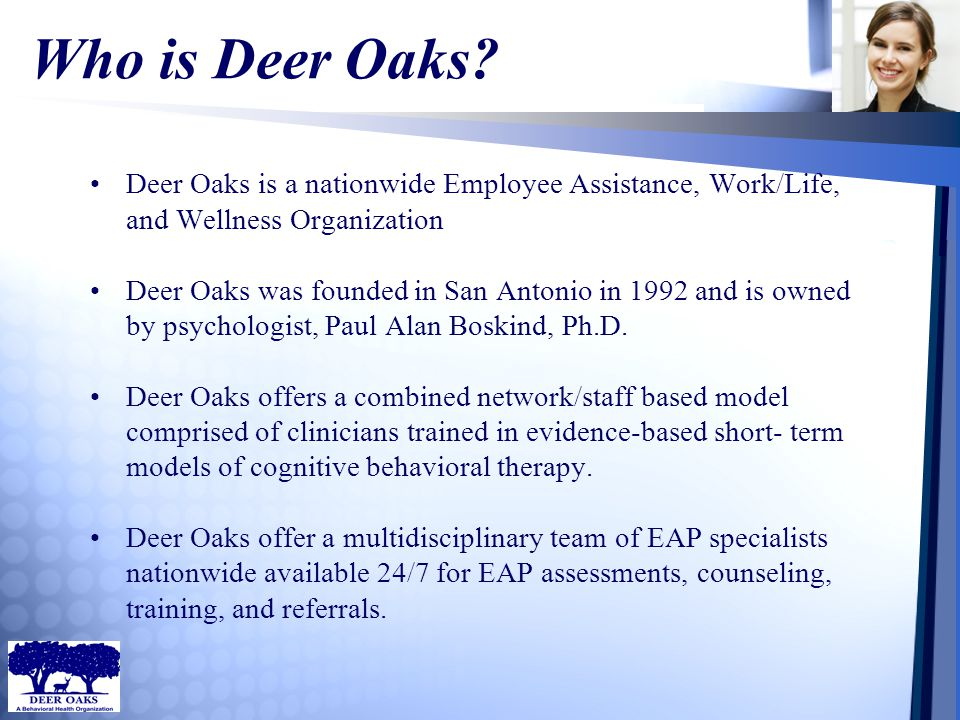 43 Thank You For Your Time! Deer Oaks is honored to serve the employees and families of PEBA