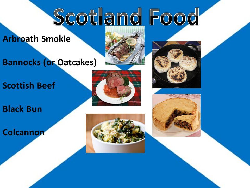 Arbroath Smokie Bannocks (or Oatcakes) Scottish Beef Black Bun Colcannon
