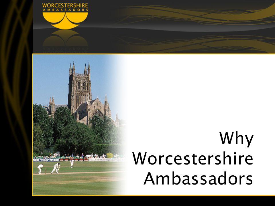 Why Worcestershire Ambassadors