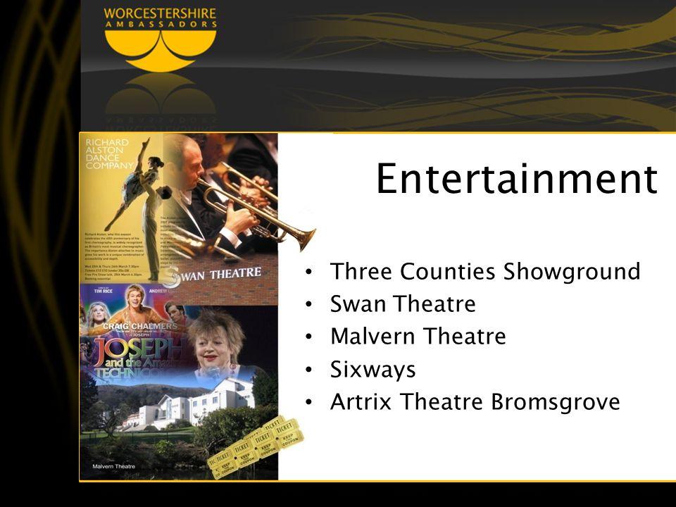 Entertainment Three Counties Showground Swan Theatre Malvern Theatre Sixways Artrix Theatre Bromsgrove