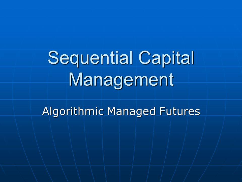 Sequential Capital Management Algorithmic Managed Futures