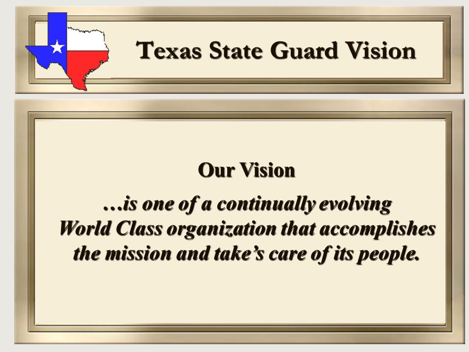 Texas State Guard Values Our Guard Values IntegrityLeadershipProfessionalismService IntegrityLeadershipProfessionalismService