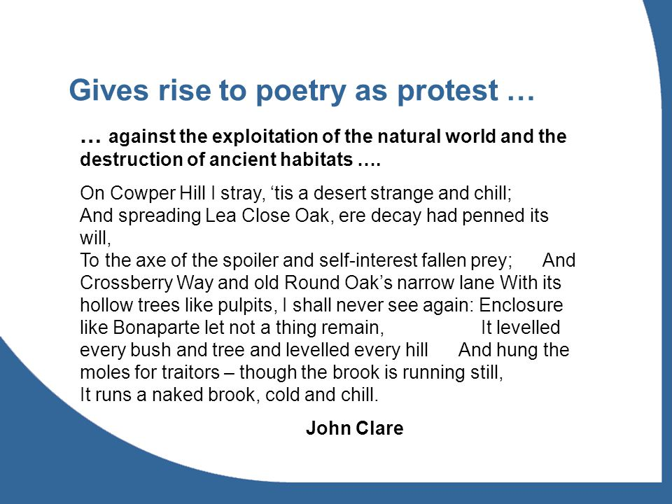 Gives rise to poetry as protest … … against the exploitation of the natural world and the destruction of ancient habitats …. On Cowper Hill I stray, '