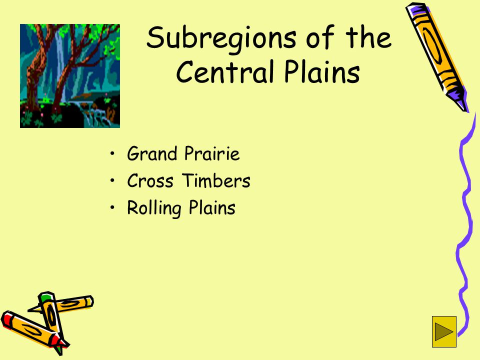 Subregions of the Central Plains Grand Prairie Cross Timbers Rolling Plains