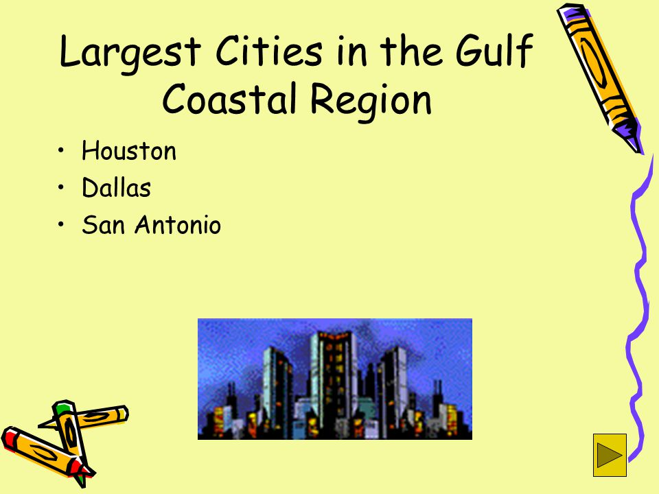 Largest Cities in the Gulf Coastal Region Houston Dallas San Antonio