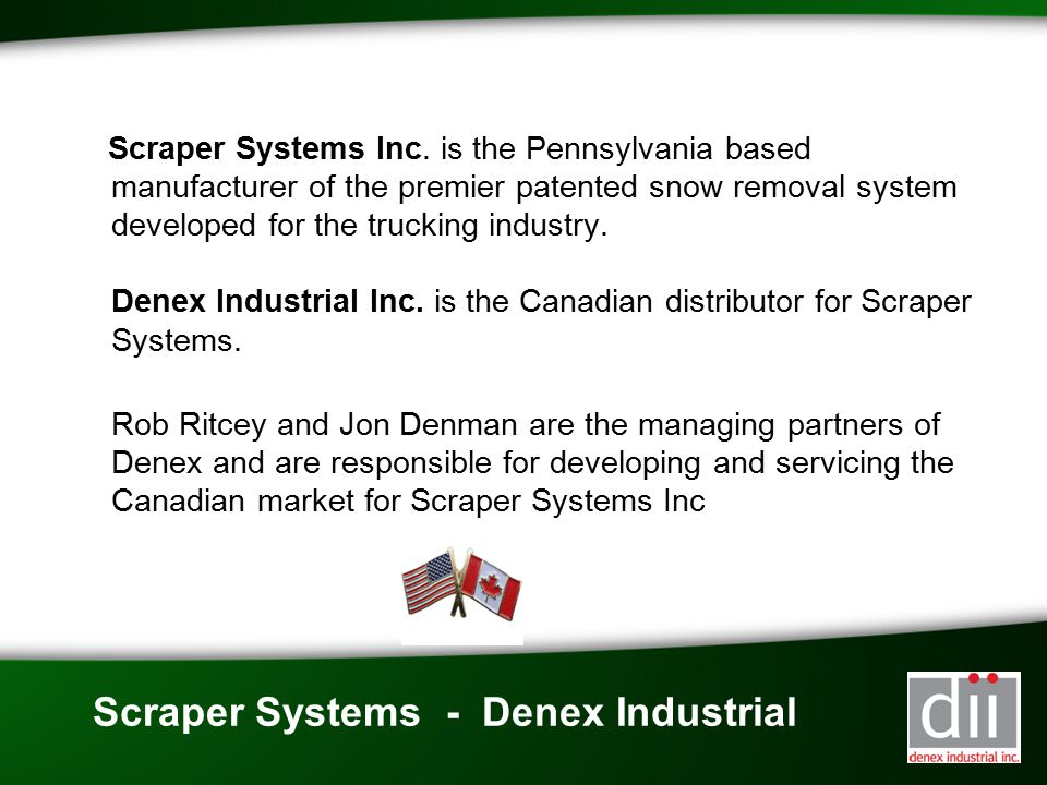 Scraper Systems - Denex Industrial Scraper Systems Inc. is the Pennsylvania based manufacturer of the premier patented snow removal system developed f