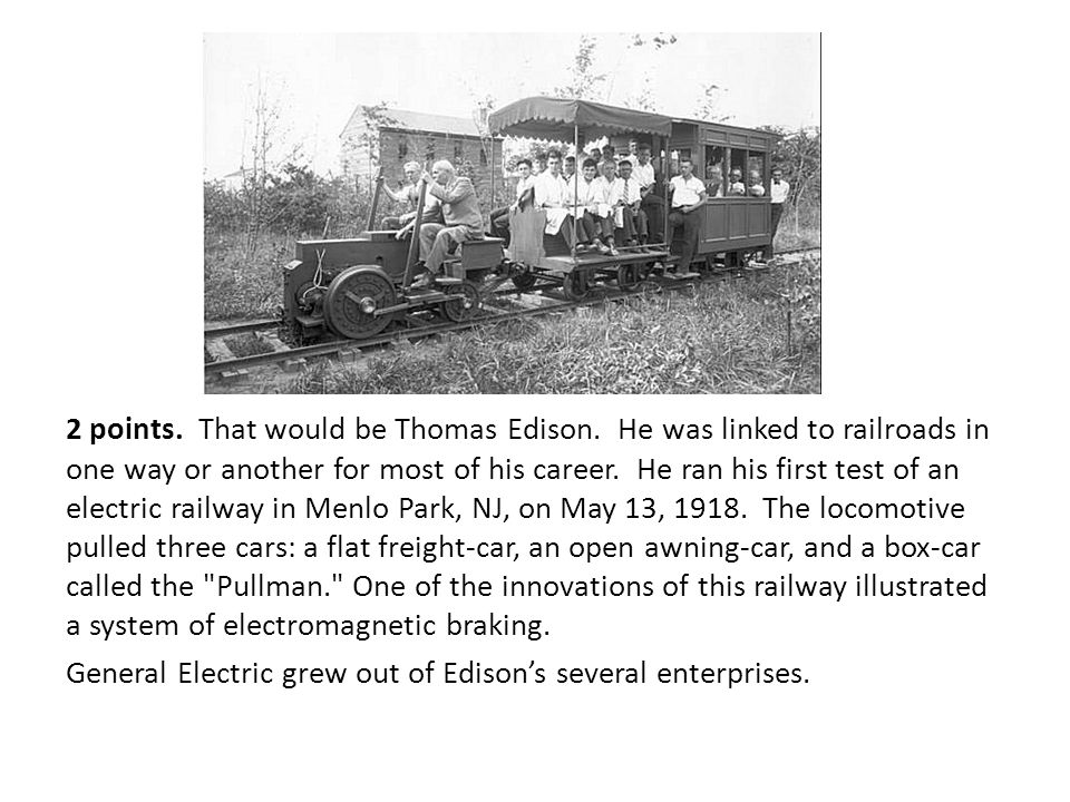 Who invented and ran the first electric locomotive (yes, he is in this picture)
