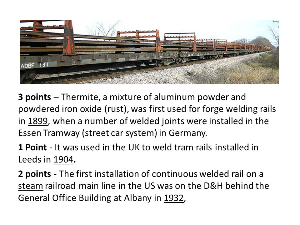 WHEN AND WHERE THE WAS FIRST WELDED RAIL CREATED