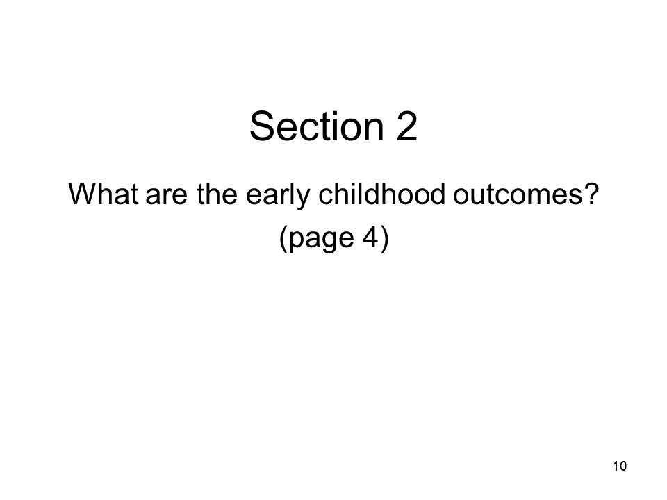 10 Section 2 What are the early childhood outcomes? (page 4)