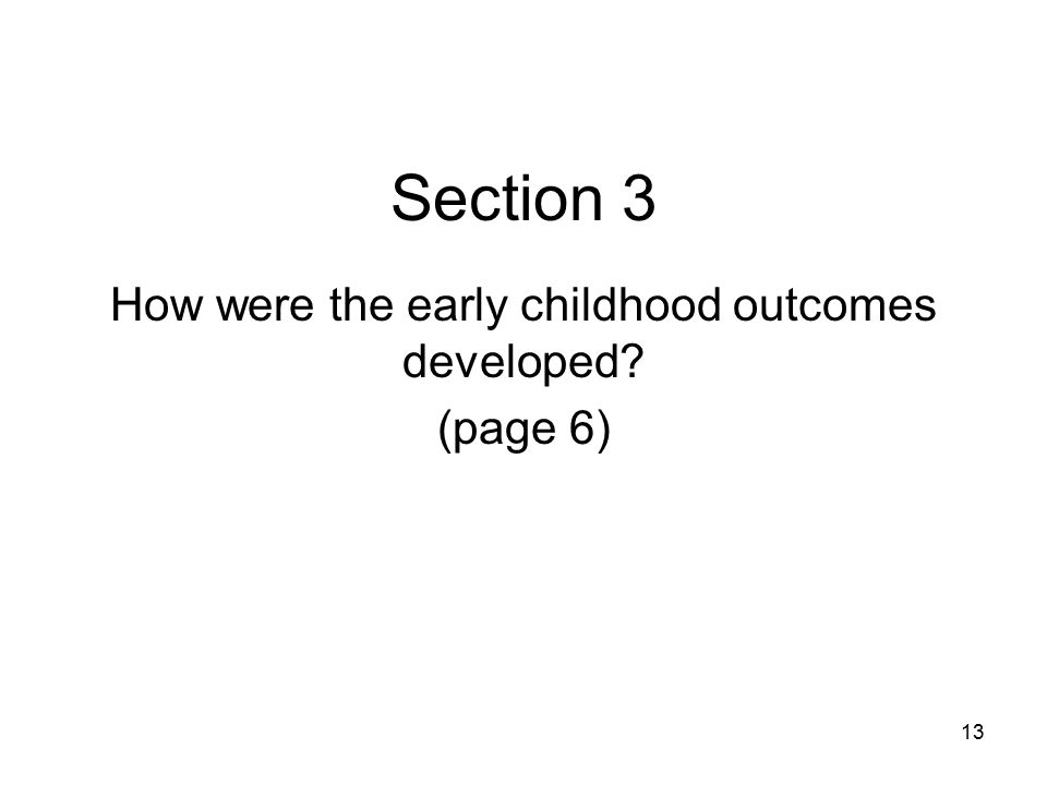 13 Section 3 How were the early childhood outcomes developed? (page 6)