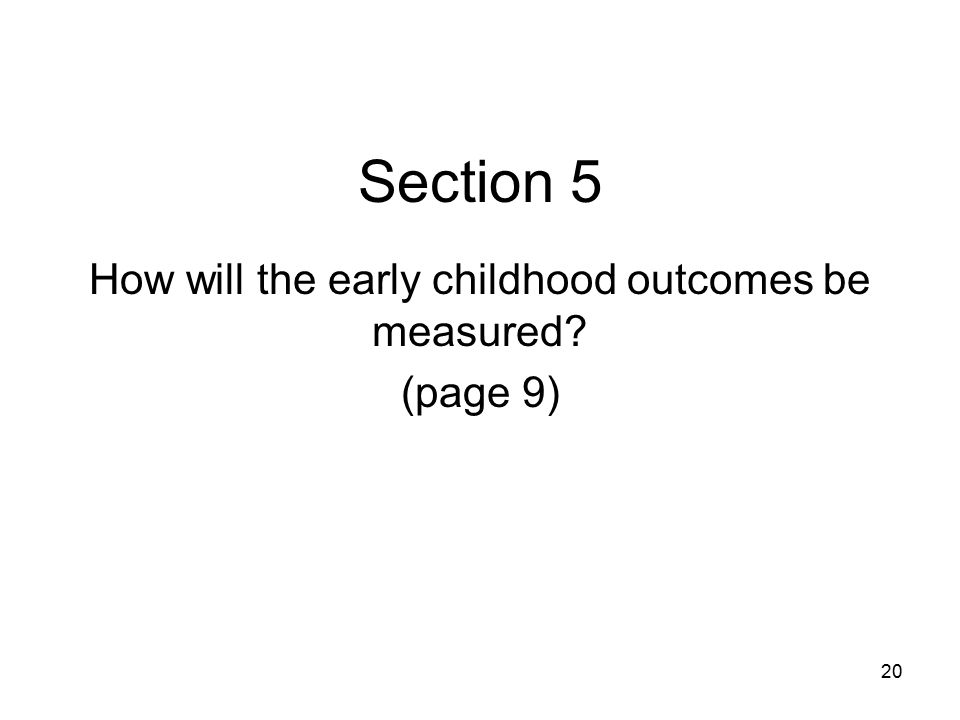 20 Section 5 How will the early childhood outcomes be measured? (page 9)