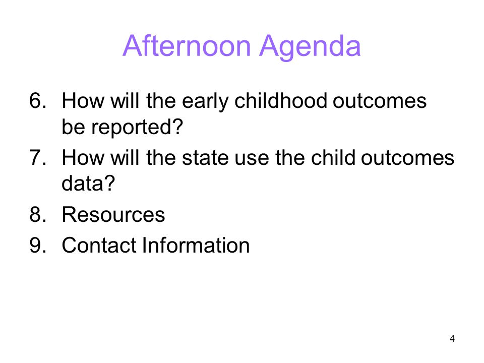 25 How will the early childhood outcomes be measured.