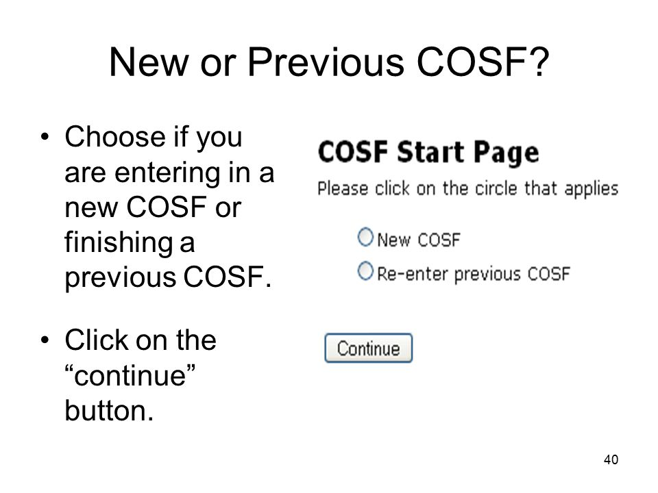 """40 New or Previous COSF? Choose if you are entering in a new COSF or finishing a previous COSF. Click on the """"continue"""" button."""