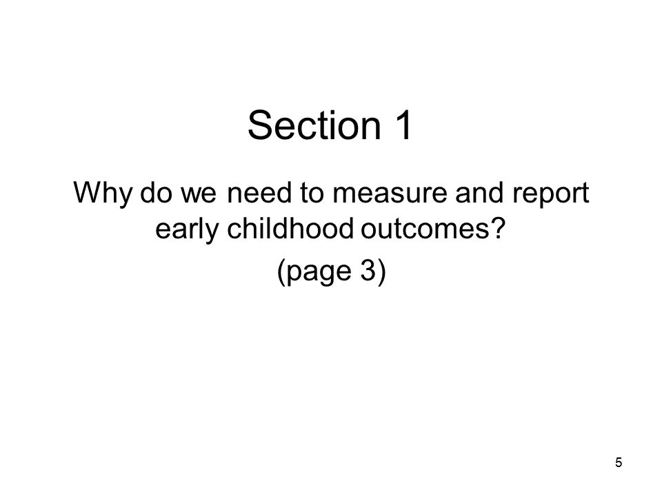 6 Why do we need to measure and report early childhood outcomes.