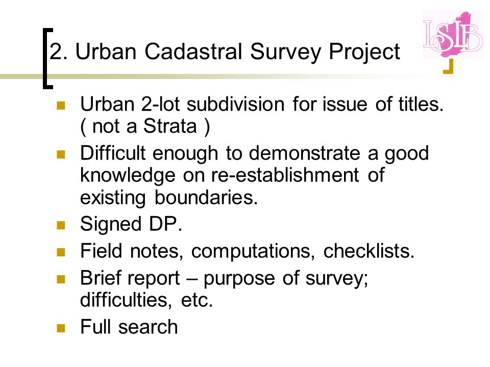 2. Urban Cadastral Survey Project Urban 2-lot subdivision for issue of titles.