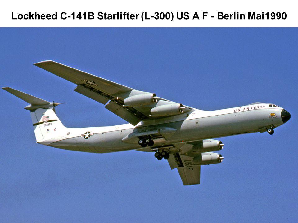 Lockheed C-141B Starlifter (L-300) US A F - Berlin Mai1990