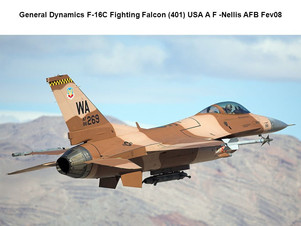 General Dynamics F-16C Fighting Falcon (401) USA A F -Nellis AFB Fev08