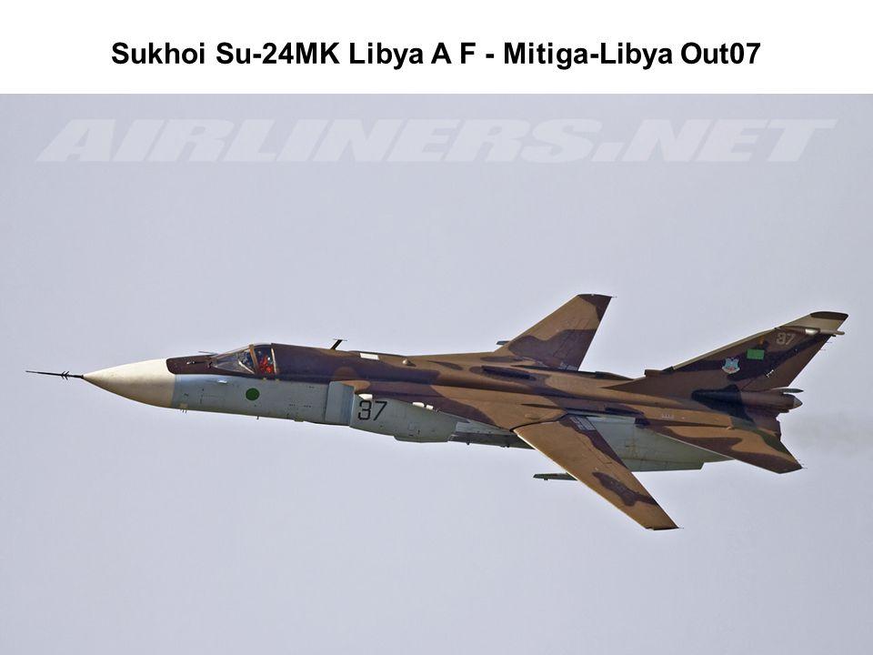 Sukhoi Su-24MK Libya A F - Mitiga-Libya Out07