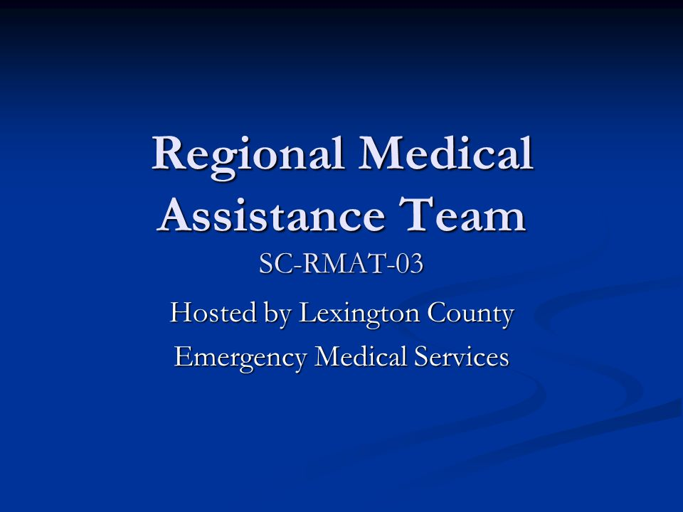 Regional Medical Assistance Team SC-RMAT-03 Hosted by Lexington County Emergency Medical Services
