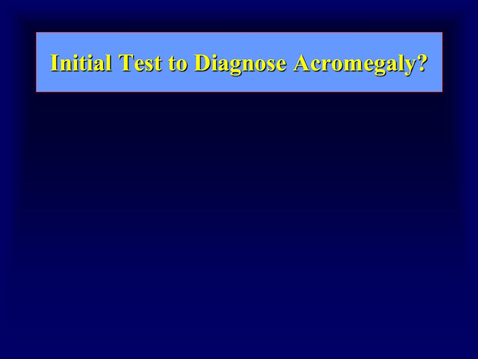 Initial Test to Diagnose Acromegaly