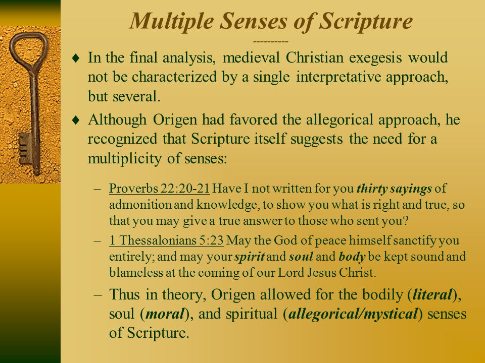 Multiple Senses of Scripture ----------  In the final analysis, medieval Christian exegesis would not be characterized by a single interpretative app