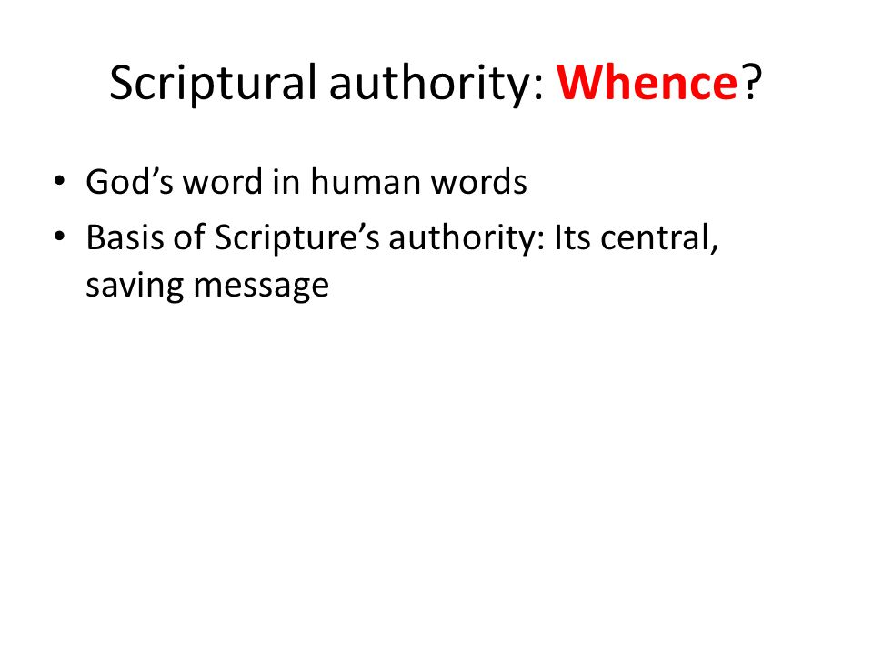 Scriptural authority: Whence.