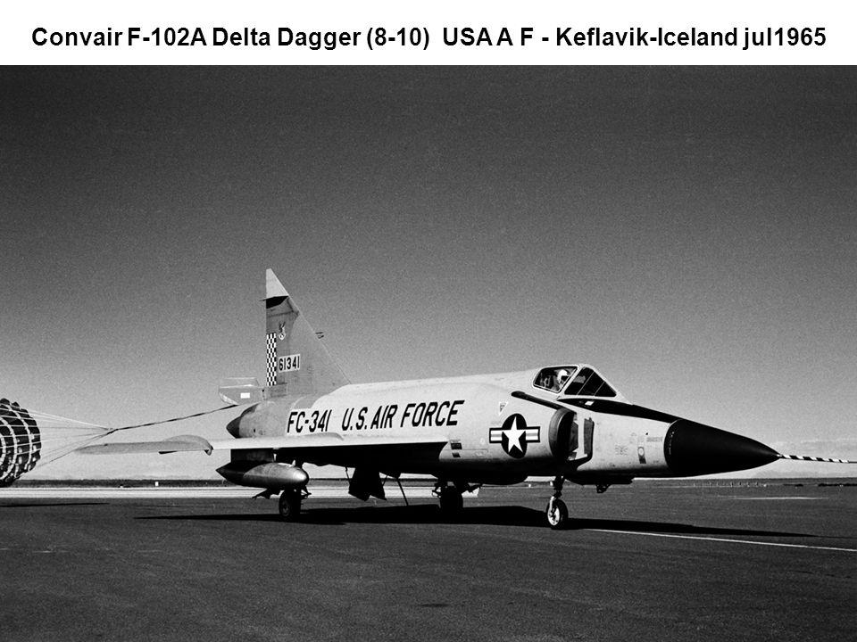 Convair F-102A Delta Dagger (8-10) USA A F - Keflavik-Iceland jul1965