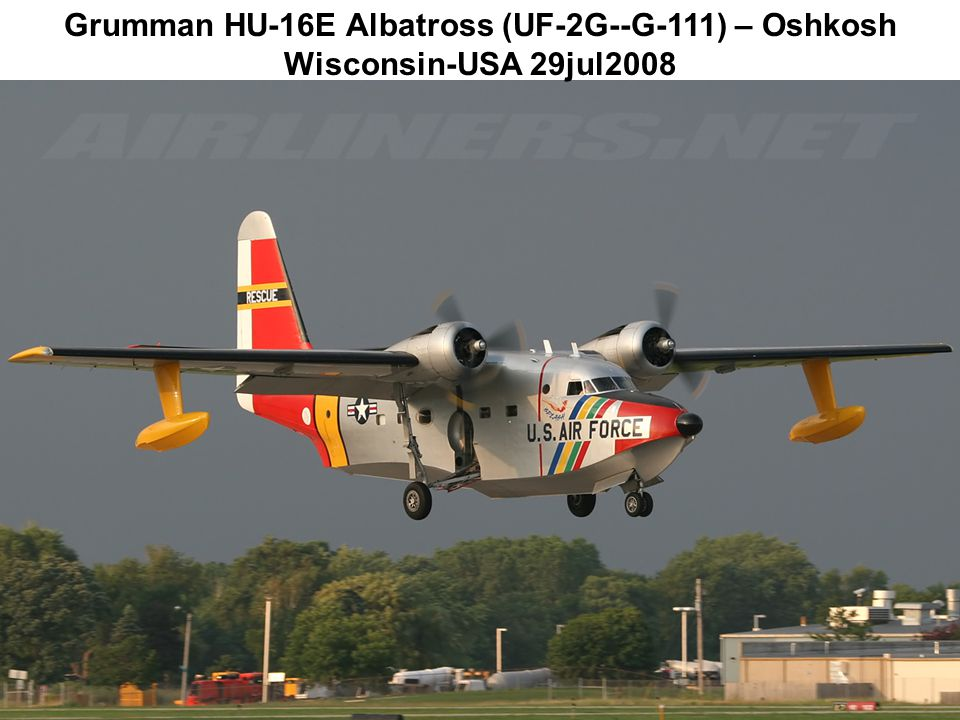 Grumman HU-16E Albatross (UF-2G--G-111) – Oshkosh Wisconsin-USA 29jul2008