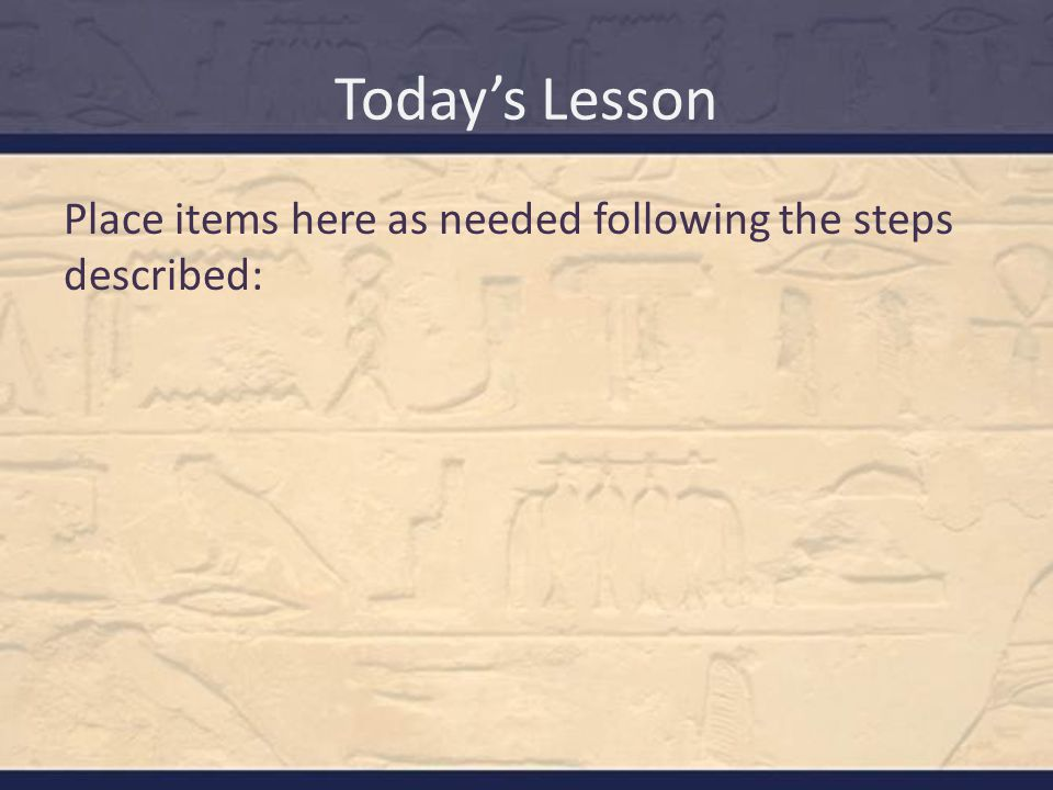 Place items here as needed following the steps described: Today's Lesson