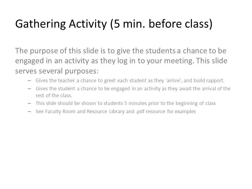 Gathering Activity Insert Activity Here: