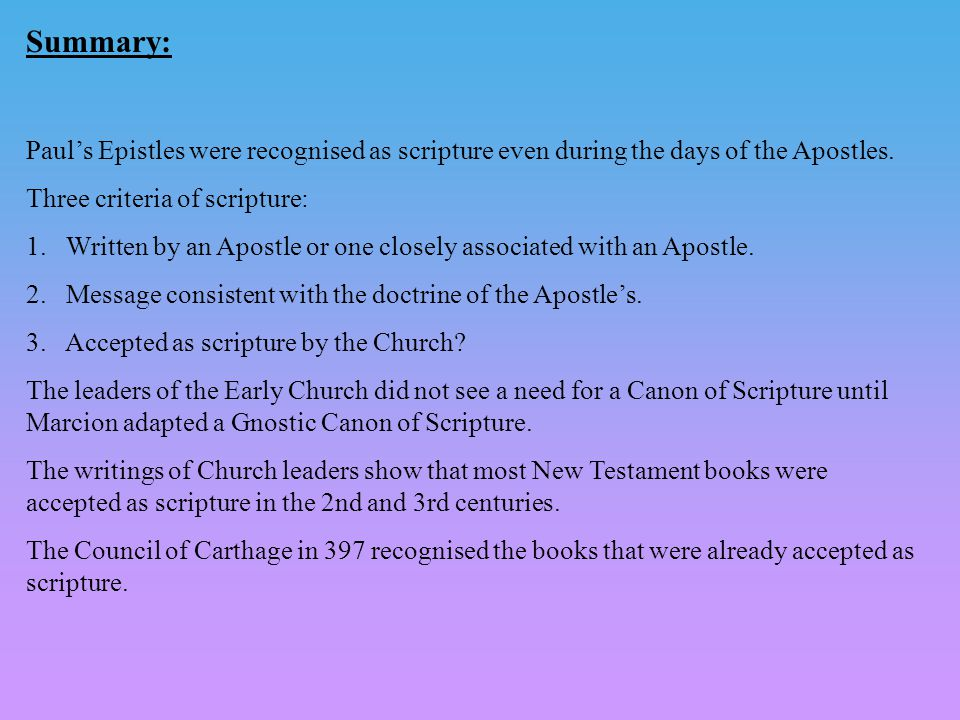 Summary: Paul's Epistles were recognised as scripture even during the days of the Apostles.
