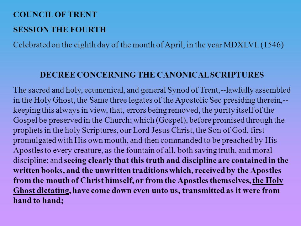 COUNCIL OF TRENT SESSION THE FOURTH Celebrated on the eighth day of the month of April, in the year MDXLVI.