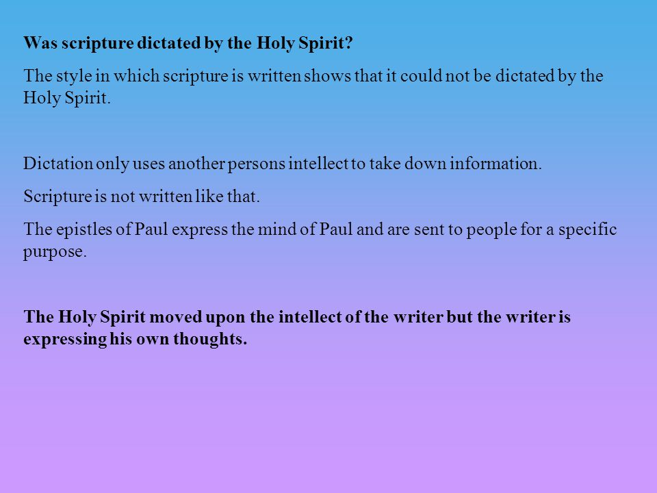 Was scripture dictated by the Holy Spirit.