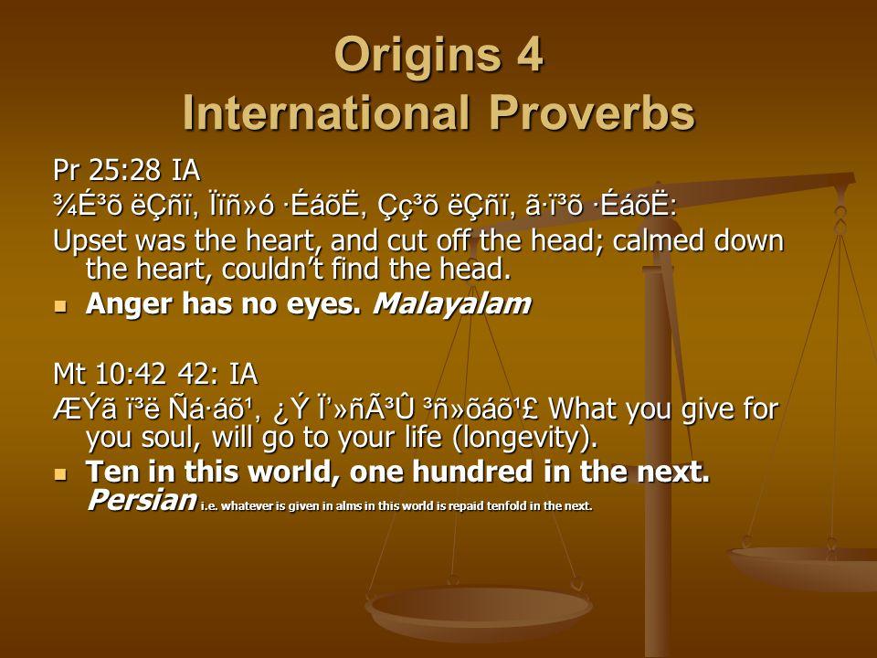 Origins 4 International Proverbs Pr 25:28 IA ¾É³õ ëÇñï, Ïïñ»ó ·ÉáõË, Çç³õ ëÇñï, ã·ï³õ ·ÉáõË: Upset was the heart, and cut off the head; calmed down the heart, couldn't find the head.