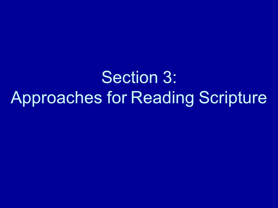 Section 3: Approaches for Reading Scripture