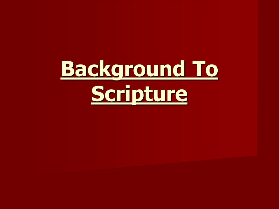 Background To Scripture