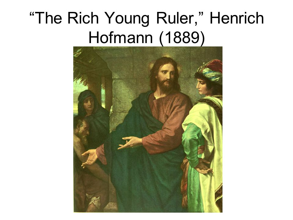 """""""The Rich Young Ruler,"""" Henrich Hofmann (1889)"""