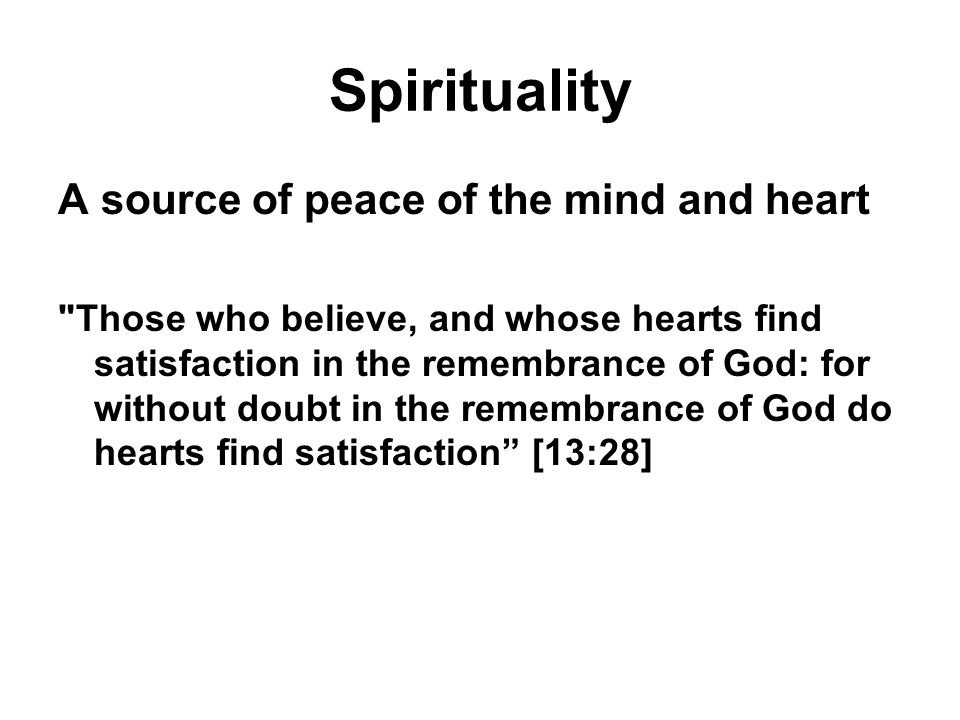 Spirituality A source of peace of the mind and heart