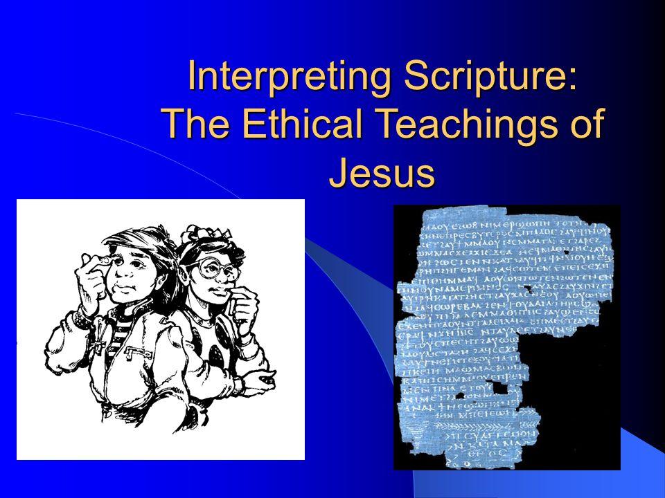 Interpreting Scripture: The Ethical Teachings of Jesus