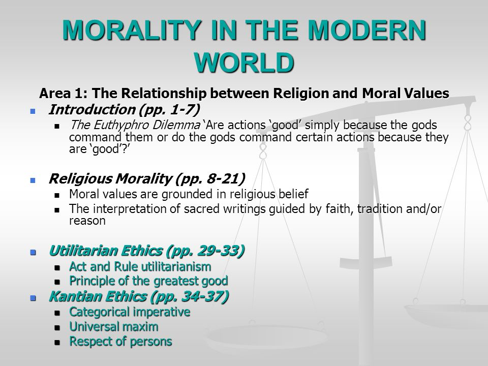 MORALITY IN THE MODERN WORLD Area 1: The Relationship between Religion and Moral Values Introduction (pp.