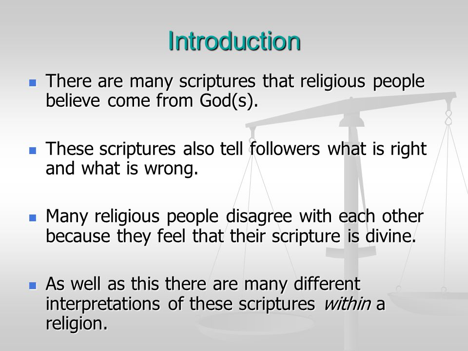 Introduction There are many scriptures that religious people believe come from God(s).