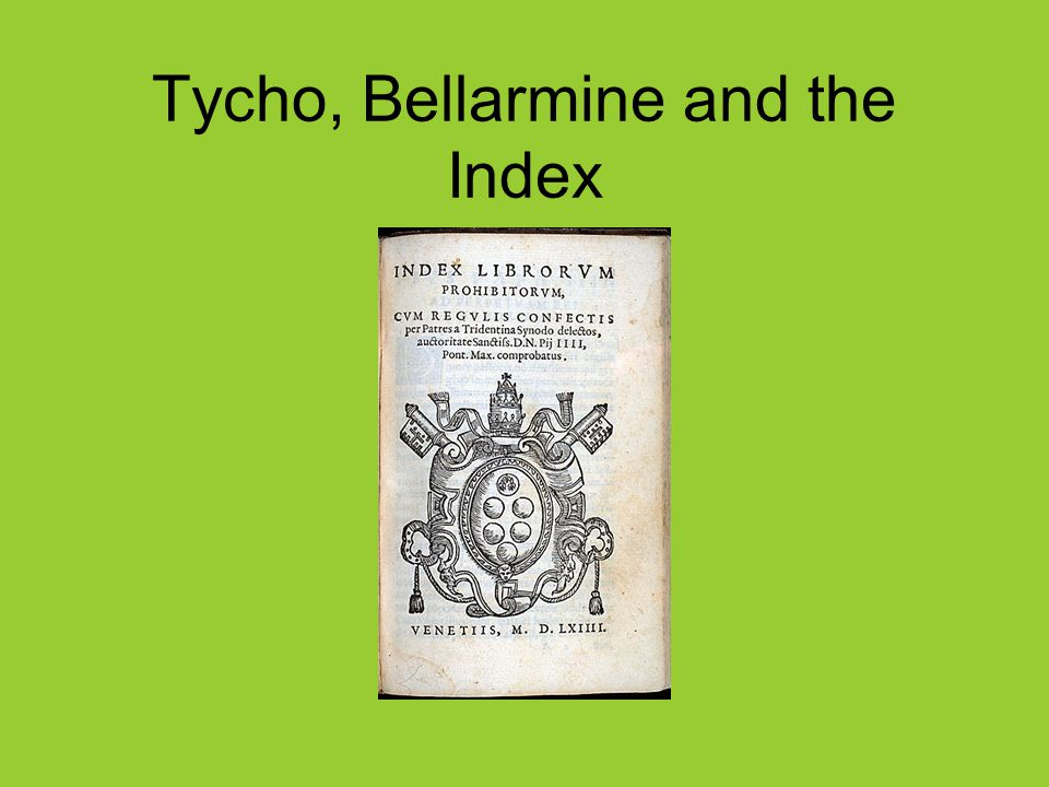 Tycho, Bellarmine and the Index