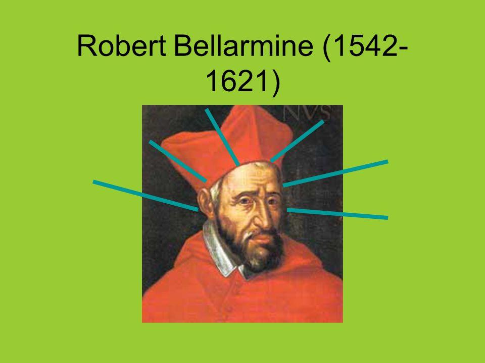 Robert Bellarmine (1542- 1621)