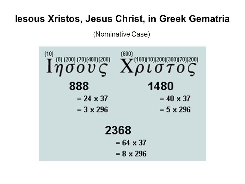 Iesous Xristos, Jesus Christ, in Greek Gematria (Nominative Case)