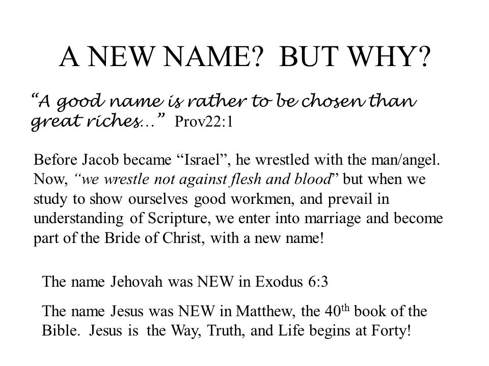 A final note about Names Wherefore God has highly exalted (Jesus) and given him a name which is above every name .