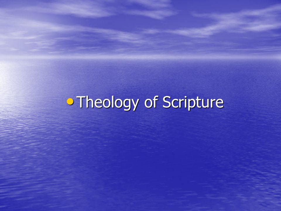 Theology of Scripture Theology of Scripture